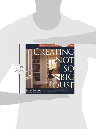 creating the not so big house creating the not so big house insights and ideas for the
