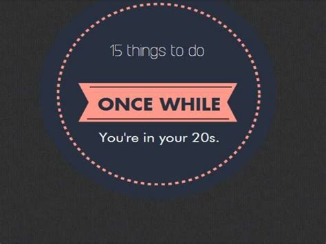 15 things you need to try at least once while you re in your 20s