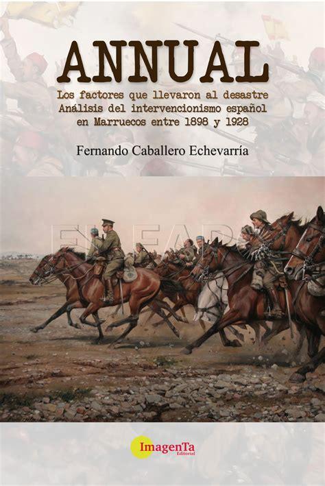 libro shoot annual 2016 annuals el casino militar acoge hoy la presentaci 243 n de un libro sobre el desastre de annual el faro de