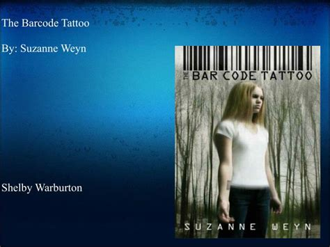 barcode tattoo by suzanne weyn ppt the barcode tattoo by suzanne weyn powerpoint