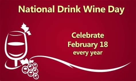 celebrate national drink wine day february  nonstop
