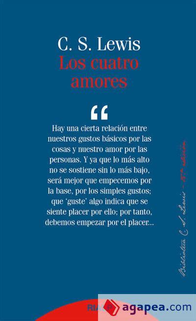 libro los cuatro amores los cuatro amores nueva edici 243 n c s lewis 9788432147876 comprar libro