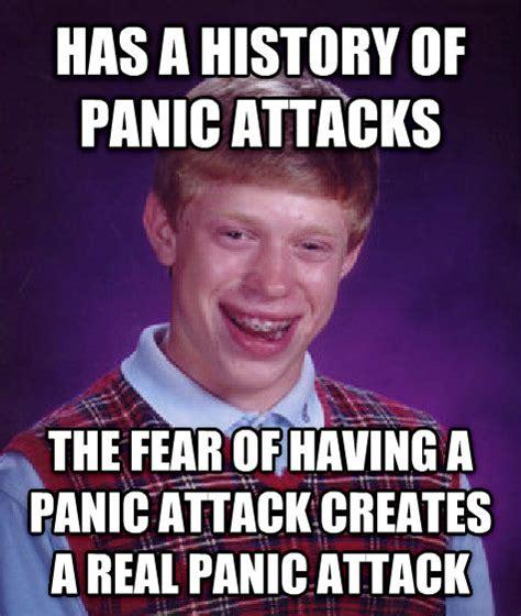 Panic Attack Meme - livememe com bad luck brian