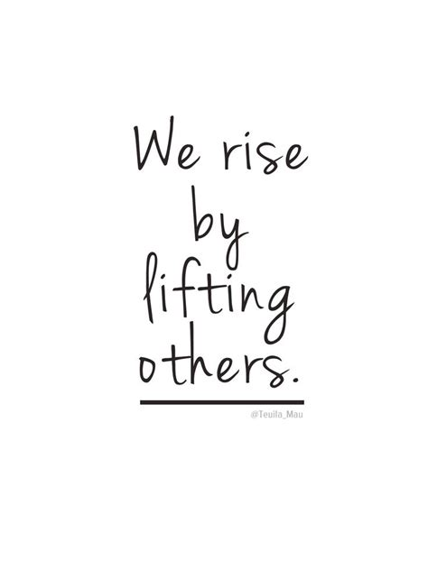 Black And White Theme Quotes by We Rise By Lifting Others Wise Sayings And Words