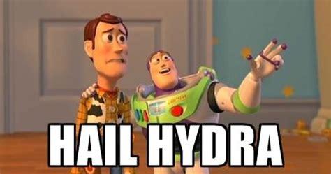 Hail Meme - hail hydra woody buzz hail hydra know your meme