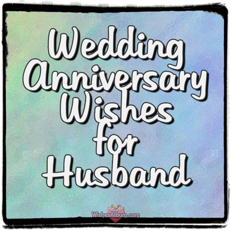 Wedding Anniversary Wishes For by Wedding Anniversary Wishes For Husband Wishesalbum