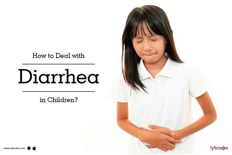 with diarrhea how to deal with diarrhea in children by dr sanjeev kumar lybrate