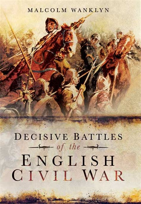 decisive battles in history books pen and sword books decisive battles of the civil