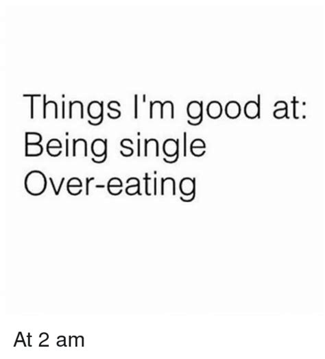 9 Great Things About Being Single by 25 Best Memes About Being Single Being Single Memes