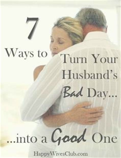 8 Ways To Cheer Up Your Husband by 1000 Ideas About Husband On My Husband