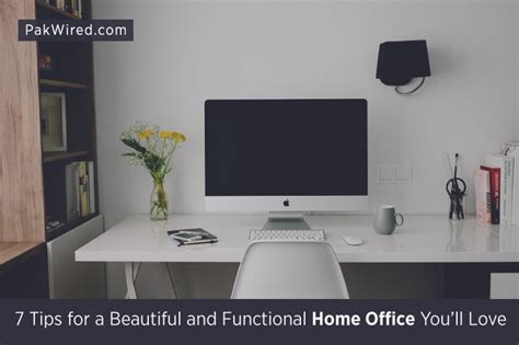tips for designing attractive and functional home office 7 tips for a beautiful and functional home office you ll love