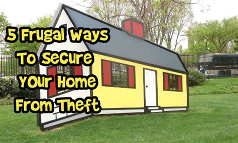 5 frugal ways to secure your home from theft