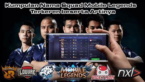 nama squad mobile legend keren 150 kumpulan nama squad mobile legends terkeren beserta