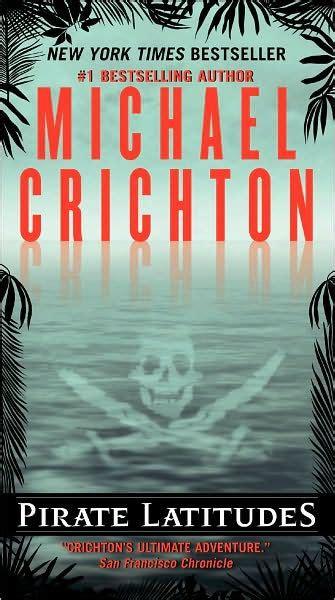 Novel Michael Crichton 30rb pirate latitudes a novel by michael crichton paperback barnes noble 174