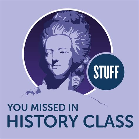 stuff for you stuff you missed in history class listen via stitcher radio on demand