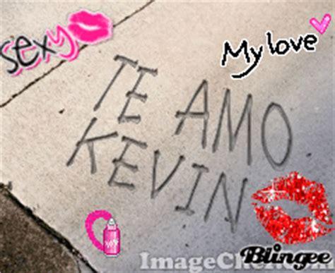 imagenes que digan kevin te amo kevin atte alex picture 118972646 blingee com
