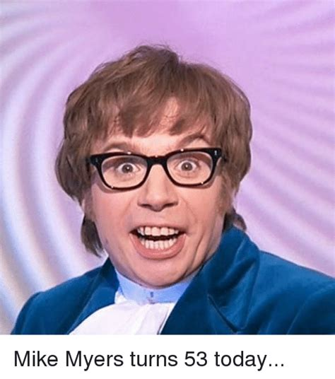 Mike Myers Kicked Out Of Class For Laughing At A Snarky Gossip 7 by 25 Best Memes About Mike Mike Memes