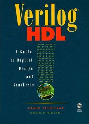 digital design and verilog hdl fundamentals books verilog hdl samir palnitkar 9780134516752