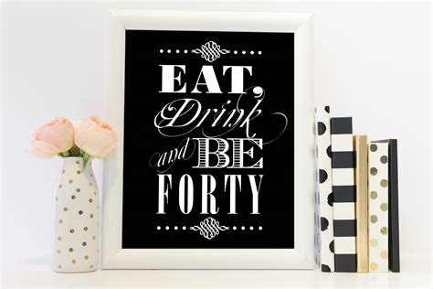 printable 40th birthday decorations eat drink and be forty 40th birthday 40th birthday party