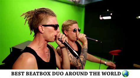 best beatbox best beatbox duo around the world