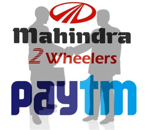 mahindra mahindra customer care mahindra and paytm tie up to sell bikes scooters