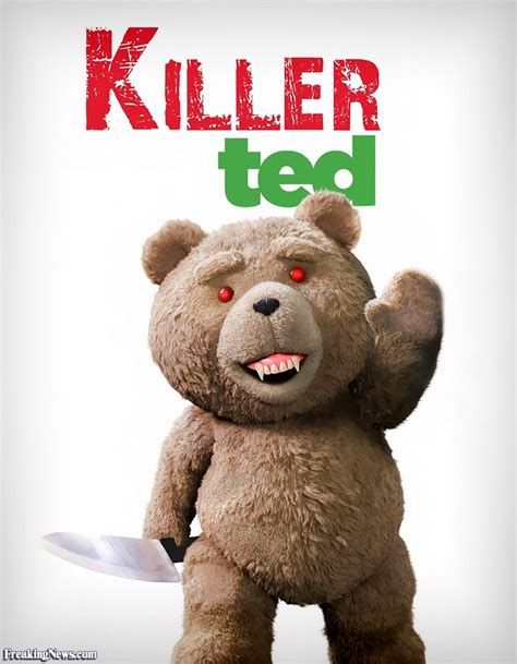 ted movie funny killer pictures freaking news