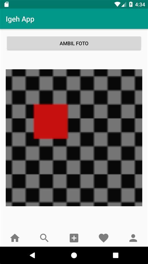 membuat gambar transparan android cara membuat gambar dari hasil kamera android