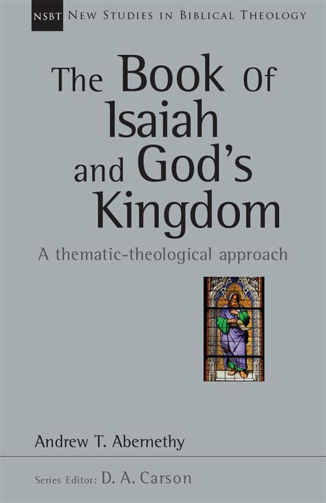 isaiah s a novel of prophets and books the book of isaiah and god s kingdom intervarsity press