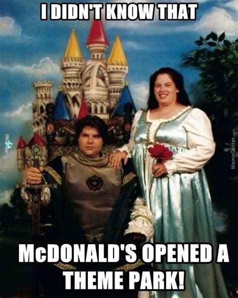 Theme Meme - i didn t know that mcdonald s opened a theme park family