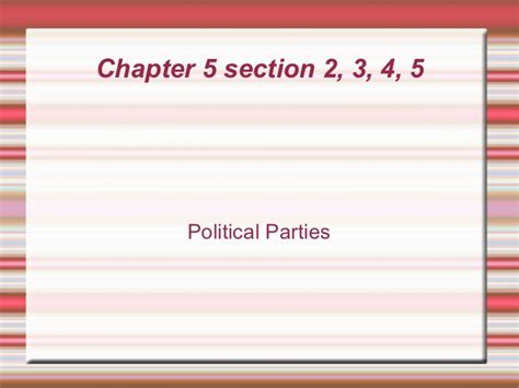 chapter 5 section 1 parties and what they do chapter 5 government notes