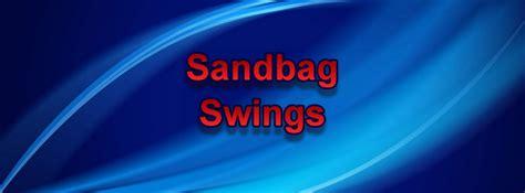 sandbag swings sandbag swings exerciserobins key