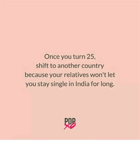 You Wont Stay Single For With This Recipe by 25 Best Memes About Turning 25 Turning 25 Memes
