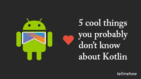 5 Things Cool And by 5 Cool Things You Probably Don T About Kotlin 187 Tell