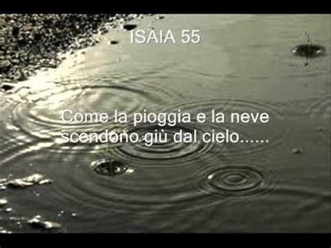 come la pioggia e la neve testo isaia 55 come la pioggia