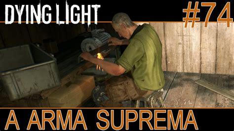 arma suprema dying light 74 a arma suprema 60 fps