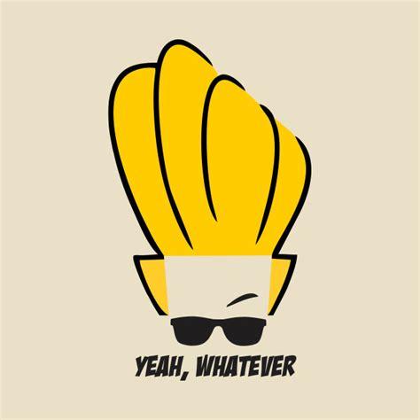 Whatever Whatever Whatever yeah whatever johnny bravo t shirt teepublic