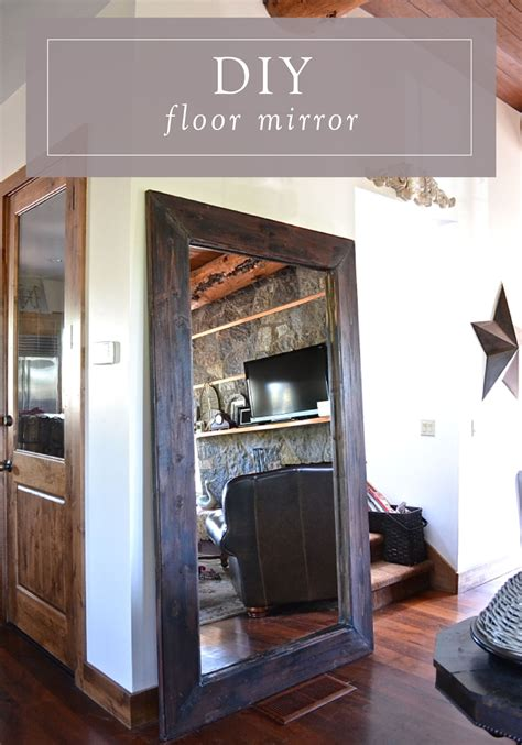 floor mirrors rustic mirrors floor mirror and ceilings