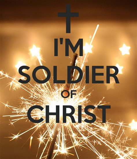 soldiers of christ i m soldier of christ poster devinahs keep calm o matic