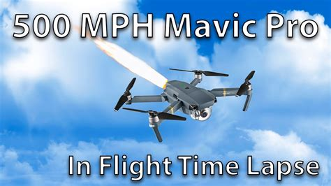 mph mavic pro  flight time lapse youtube