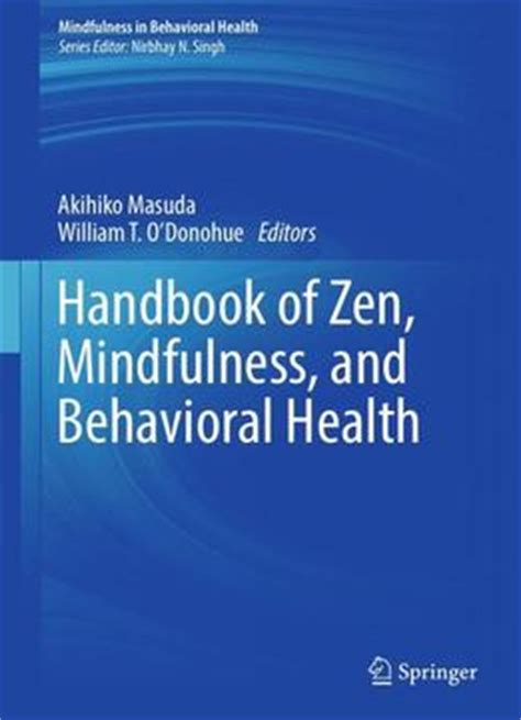 practical zen for health wealth and mindfulness books handbook of zen mindfulness and behavioral health
