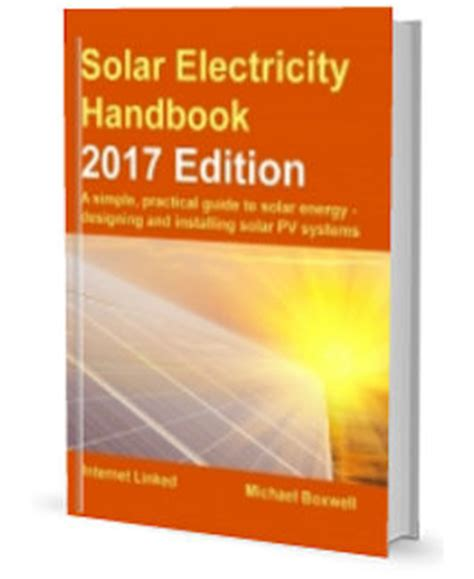 solar electricity handbook 2018 edition a simple practical guide to solar energy designing and installing solar photovoltaic systems books solar electric handbook shoreinterti