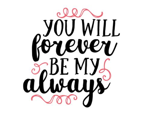 be my forever beautiful free svg s quote files lovesvg