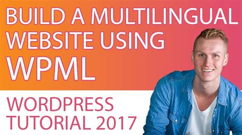 tutorial create website using wordpress wordpress wpml tutorial learn how to create a website