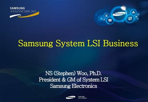 Samsung Electronics America Columbia Mba Linkedin by Samsung Analyst Day 2013 S Lsi Namsung Woo Samsung System