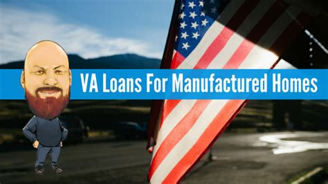 Va Loan Manufactured Home by Va Loans For Manufactured Homes An In Depth Guide