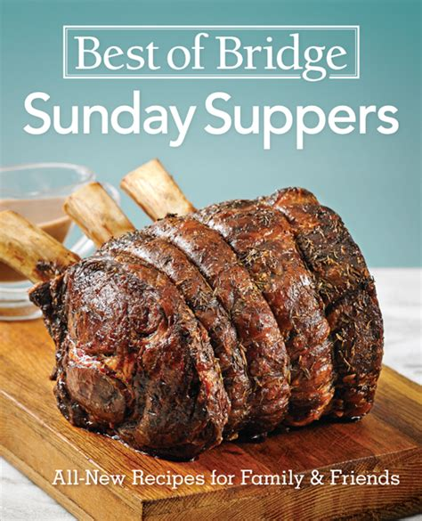 sunday best dishes books review best of bridge sunday suppers food of