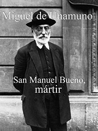 san manuel bueno martir 1975785185 amazon com san manuel bueno m 225 rtir spanish edition ebook miguel de unamuno kindle store