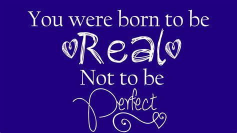 you were born to be real not quotes quotesgram