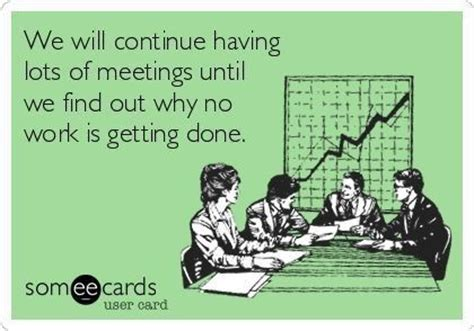 Business Meeting Meme - work meetings are destroying business and how to destroy them back