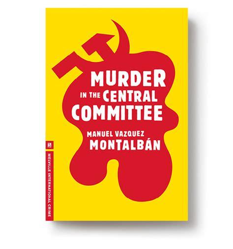 murder in the central murder in the central committee
